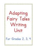 Adapting Fairy Tales Writing Unit