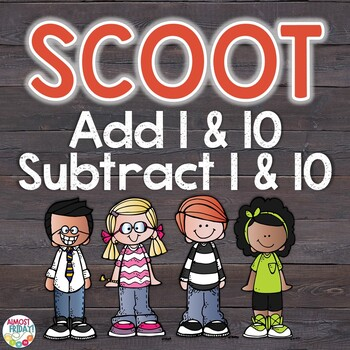 Add 1, Add 10, Subtract 1, Subtract 10 Scoot Game