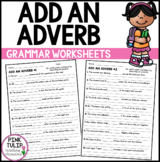 Add An Adverb To The Sentences - Worksheet Pack