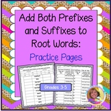 Add Both Prefixes and Suffixes to Root Words