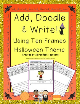 Add, Doodle and Write Using Ten Frames Halloween Theme
