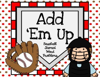 Add Em Up - Baseball Themed Word Problems