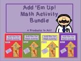 Add 'Em Up Math Activity BUNDLE