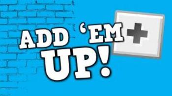Add 'Em Up!  (video)
