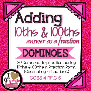 Add Fractions (10ths & 100ths) CCSS 4.NF.C.5