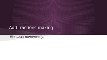 Add Fractions Making Like Units Numerically
