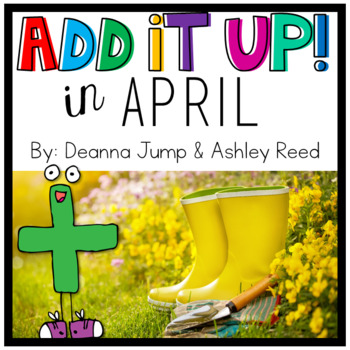 Add It UP! Addition Unit for April