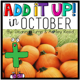 Add It UP! Addition Unit for October