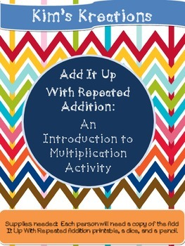 Add It Up: Multiplication with Repeated Addition