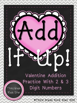 Add It Up!  Valentine's Day Addition Practice