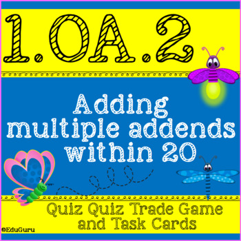 Addition of Multiple Addends within 20 Quiz Quiz Trade and Task Cards 1.OA.2