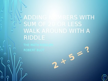Add Numbers with Sum of 20 or less Walk Around or Gallery Walk with a Riddle