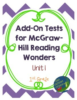 Add-On Tests for McGraw-Hill Reading Wonders Unit 1