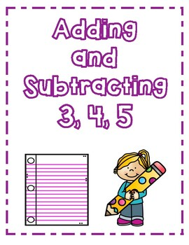 Add & Subtract 3, 4, and 5