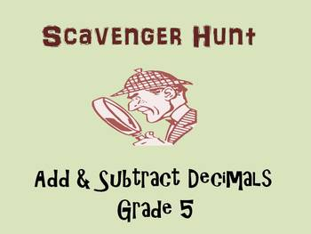 Add & Subtract Decimals Scavenger Hunt, Grade 5