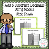 Add & Subtract Decimals Using Models Task Cards