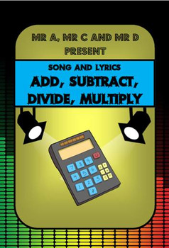 Add, Subtract, Divide, Multiply Song by Mr A, Mr C and Mr D Present