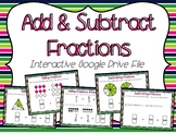 Add & Subtract Fractions Interactive Google Slides (for use w/ Google Classroom)