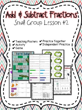 Add & Subtract Fractions Small Group Lesson #2