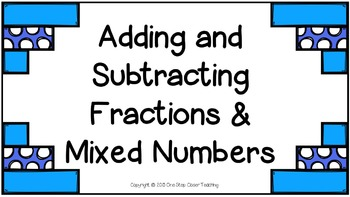 Add & Subtract Fractions and Mixed Numbers Power Point Presentation