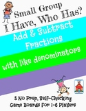 Add & Subtract Fractions (like denominators) 'I Have, Who Has?' Small Group Game