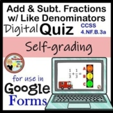 Add & Subtract Fractions with Like Denominators Google Forms Quiz