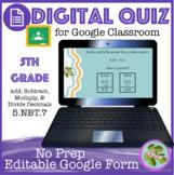 Add, Subtract, Multiply, Divide Decimals Self-Grading Google Form Quiz (5-NBT7)