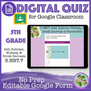 Add, Subtract, Multiply, Divide Decimals Self Grading Quiz (5-NBT7) Google Form