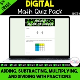 Add, Subtract, Multiply, & Divide Fractions Digital Quiz P