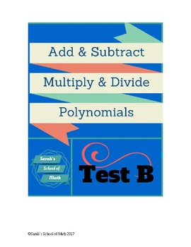 Add/Subtract/Multiply/Divide Polynomial Test Version B (Wo