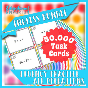 Add, Subtract, Multiply and Divide Task Cards ENDLESS Bundle: Fluency Practice