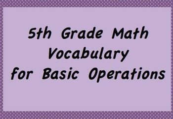 5th Math Vocabulary: Add, Subtract, Multiply, Divide