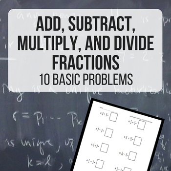 Add, Subtract, Multiply, and Divide Fractions