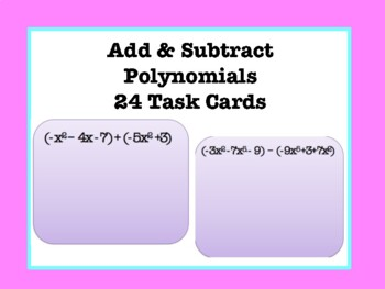 Add / Subtract Polynomial Task Cards