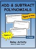 Add & Subtract Polynomials Relay Activity