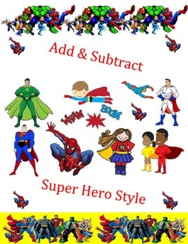 Addition Subtraction Super Hero Style