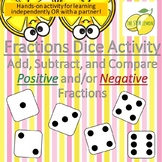 Fractions Dice Activity-Add Subtract Compare Positive and/