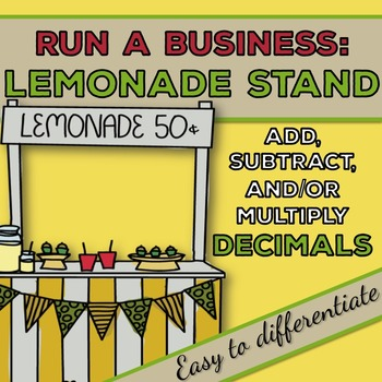 Multiply Decimals: Run a Lemonade Stand! 4.OA.2 5.NBT.7