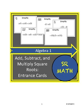 Add, Subtract, and Multiply Square Roots Entrance Cards