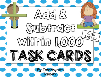 Add & Subtract within 1,000 Task Cards