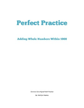 Whole Number Addition Within 1000 Perfect Practice Sheets