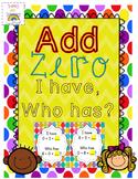 Add Zero I Have, Who Has?