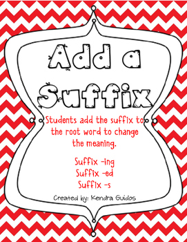 Add a Suffix {-ing, -ed, -s}