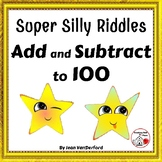 Add and SUBTRACT to 100 ... SUPER SILLY RIDDLES Grade 2 MATH Worksheets