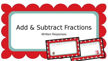 Add and Subract Fractions Written Responsese