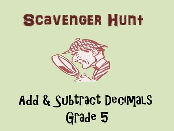 Add and Subtract Decimals Grade 5 Scavenger Hunt