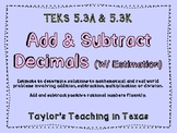 Add and Subtract Decimals (With Estimation) TEKS 5.3 A and K