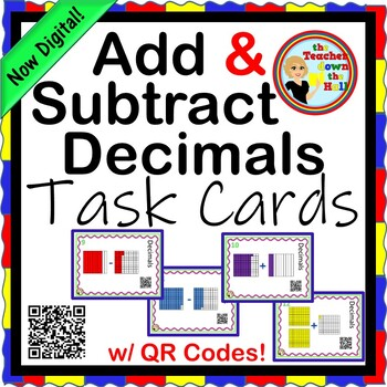 Decimals - Add and Subtract Decimals Task Cards w/ QR Codes