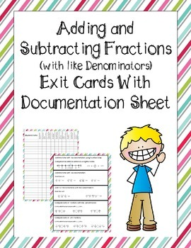 Add and Subtract Fraction Exit Cards with Documentation Sheet