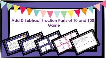 Add and Subtract Fraction Parts of 10 and 100 Game
